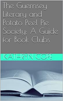 The guernsey literary and potato peel pie society book
