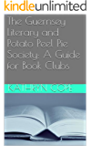 The Guernsey Literary and Potato Peel Pie Society: A Guide for Book Clubs (The Reading Room Book Group Notes)