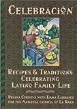 img - for Celebracion: Recipes & Traditions Celebrating Latino Family Life book / textbook / text book