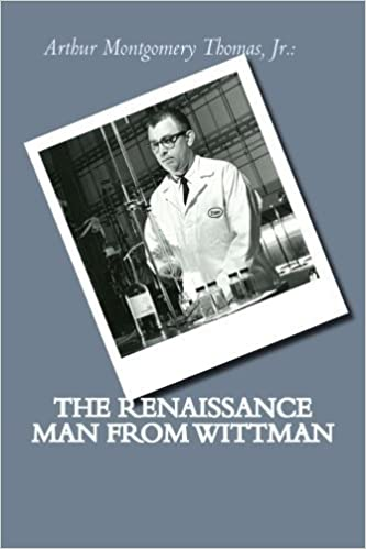Arthur Montgomery Thomas, Jr.: The Renaissance Man From Wittman by Arthur Montgomery Thomas Jr. (2014-10-12)