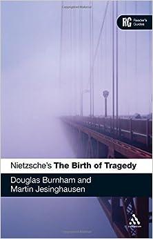 Book Nietzsche's 'The Birth of Tragedy': A Reader's Guide (Reader's Guides) 1st edition by Burnham, Douglas, Jesinghausen, Martin (2010)