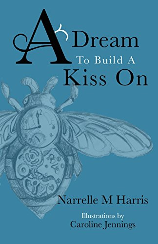 A Dream to Build a Kiss on by Improbable Press Limited