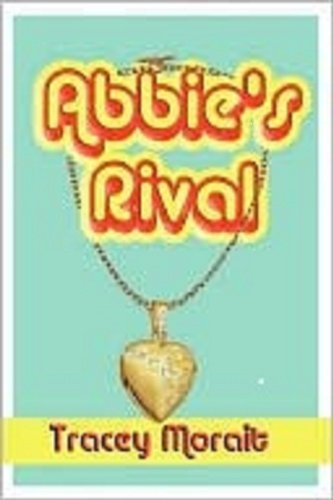 Book: Abbie's Rival by Tracey Morait