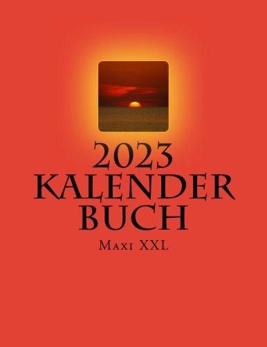 2023Kalender Buch Maxi, Tamaño XXL: genug Platz. Jeder etiqueta eine Seite DIN A4(German Edition)