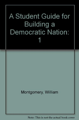 A Student Guide for Building a Democratic Nation, Volume 1