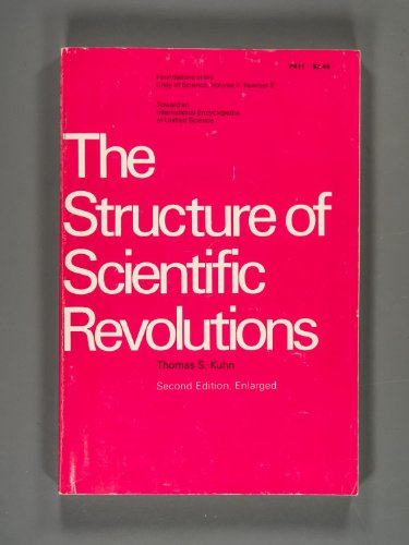 The Structure of Scientific Revolutions, Volume II, Number 2 (Second Edition, Enlarged) (The Structure Of Scientific Revolutions 50th Anniversary Edition)