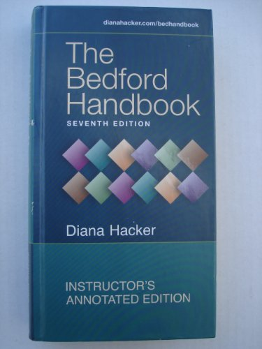 The Bedford Handbook, 7th Edition, ANNOTATED INSTRUCTOR'S EDITION (Instructor's Annotated Edition)