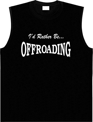 Funny-Sleeveless-T-Shirt-ID-RATHER-BE-OFFROADING-Shooter-Tee-Shirt
