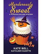 Murderously Sweet: A Pumpkin Hollow Mystery, Book 2