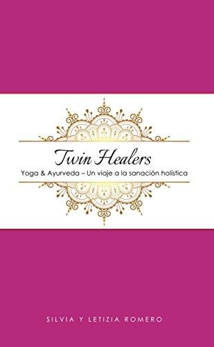 Twin Healers: Yoga & Ayurveda - Un viaje a la sanación ...