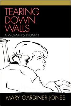 Tearing Down Walls: A Woman's Triumph