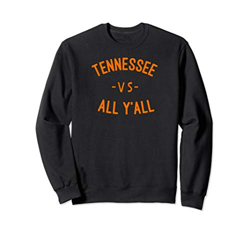 Tennessee Football vs All Yall Knoxville Southern Sweatshirt
