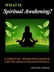 What is Spiritual Awakening? 12 Spiritual Awakening Signs & 7 Myths about Enlightenment [article]