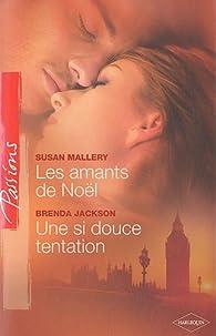 Les amants de Noël - Une si douce tentation par Susan Mallery