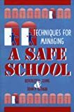 Techniques for Managing a Safe School, Johns, Beverley H. and Keenan, John P., 0891082565