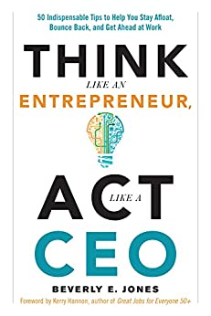 Think Like an Entrepreneur, Act Like a CEO by [Jones, Beverly E., Hannon, Kerry]