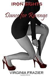 Iron Sights: Dance for Revenge