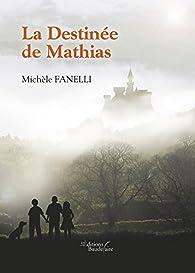 La Destinée de Mathias par Michèle Fanelli