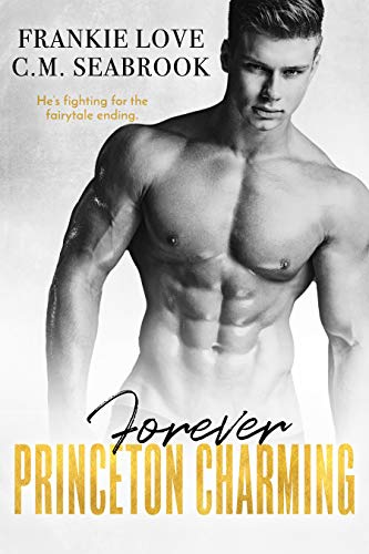 Forever Princeton Charming (The Princeton Charming Series Book 4) by [Love, Frankie, Seabrook, C.M. ]