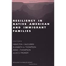 Resiliency in Native American and Immigrant Famili