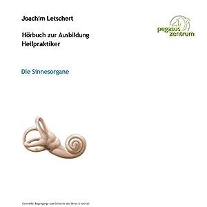 Hörbuch zur Ausbildung für Heilpraktiker: Die Sinnesorgane Hörbuch