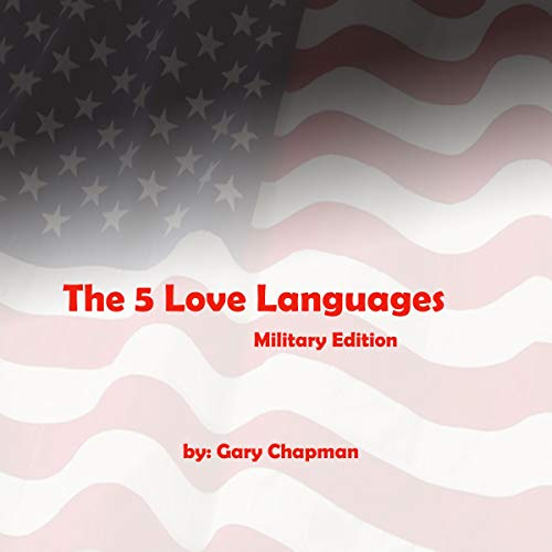 The 5 Love Languages: The Secret to Love that Lasts (Military Edition)