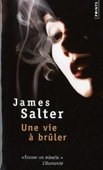 Une vie à brûler par Salter