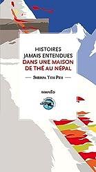 Histoires jamais entendues dans une maison de thé au Népal