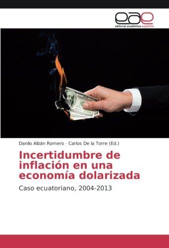 Read Online Incertidumbre de inflación en una economía dolarizada: Caso ecuatoriano, 2004-2013 (Spanish Edition) pdf epub