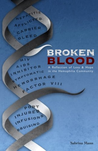 Broken Blood: A reflection of Loss and Hope in the Hemophilia Community
