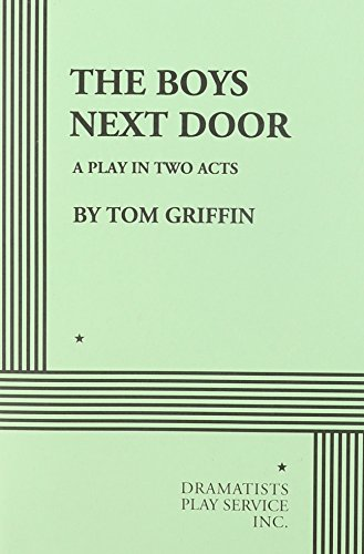 The Boys Next Door. (Acting Edition for Theater Productions)
