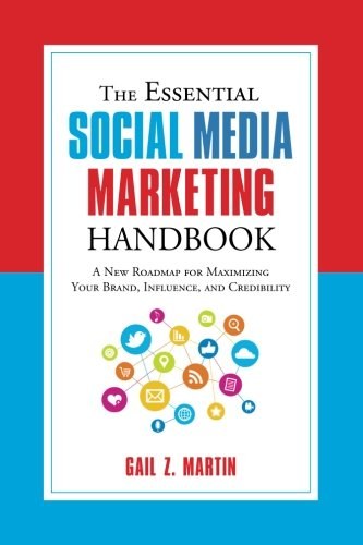(The Essential Social Media Marketing Handbook: A New Roadmap for Maximizing Your Brand, Influence, and Credibility (Essential Handbook))