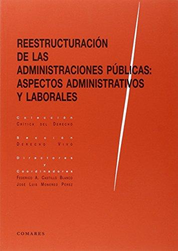 Descargar Libro Reestructuración De Las Administraciones Públicas: Aspectos Administrativos Y La Jose Luis Monereo Perez (coord.)
