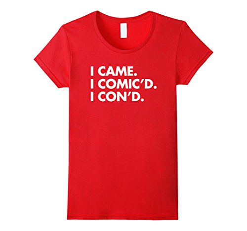 Womens Funny Comic Con T-Shirt For All Conventions and Fan Events XL Red (Female Costumes For Comic Con)