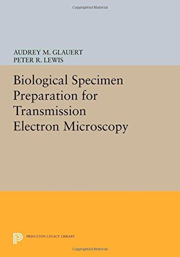 Download Biological Specimen Preparation for Transmission Electron Microscopy (Princeton Legacy Library) PDF