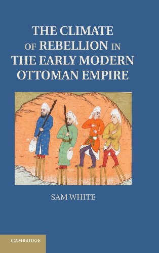 The Climate of Rebellion in the Early Modern Ottoman Empire (Studies in Environment and History)
