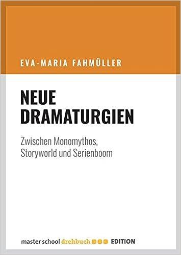 Neue Dramaturgien Zwischen Monomythos Storyworld Und Serienboom