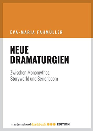 Neue Dramaturgien: Zwischen Monomythos, Storyworld und Serienboom
