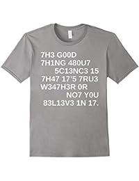 7H3 G00D 7H1NG 480U7 5C13NC3 T Shirt