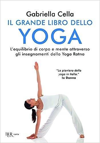 Il grande libro dello yoga. Lequilibrio di corpo e mente ...