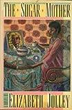 The Sugar Mother, Elizabeth Jolley, 0060159405