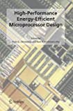 High-Performance Energy-Efficient Microprocessor Design, , 0387285946