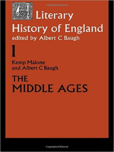 A Literary History of England: Vol 1: The Middle Ages (to 1500) (Volume 1: The Middle Ages (to 1500))