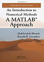 An Introduction to Numerical Methods: A MATLAB Approach, 4th Edition Front Cover
