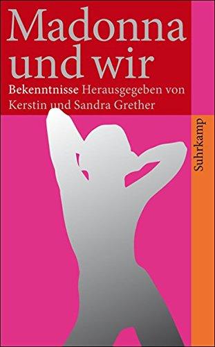Madonna und wir: Bekenntnisse (suhrkamp taschenbuch)