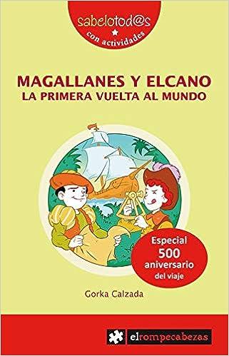 Magallanes y Elcano. La primera vuelta al mundo