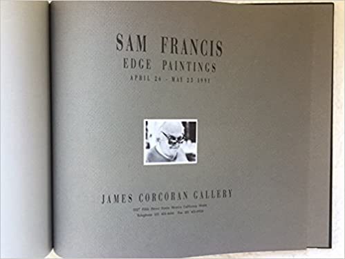 sam francis edge paintings april 26 may 23 1991