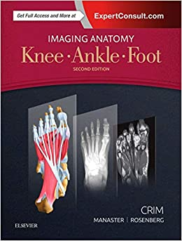 Imaging Anatomy Knee Ankle Foot 9780323477802 Medicine Health Science Books Amazon Com