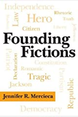 Founding Fictions (Albma Rhetoric Cult & Soc Crit) Hardcover