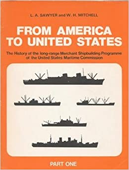 Book From America to United States: Pt. 1: History of the Long-range Merchant Shipbuilding Programme of the United States Maritime Commission